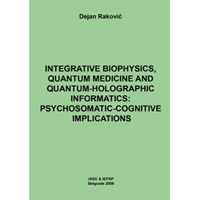 Integrative Biophysics, Quantum Medicine and Quantum-Holographic